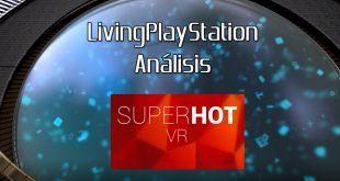Videoanálisis SuperHot VR – Acción y tiempo bala en Realidad Virtual