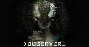 Observer estrena tráiler y pone fecha a su lanzamiento