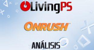 Videoanálisis OnRush – ¡Acero, adrenalina, caos y destrucción!
