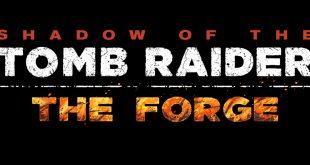Shadow of the Tomb Raider nos muestra La Fragua en un nuevo tráiler ilustrativo