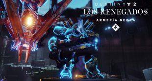 Destiny 2 Los Renegados _La Armería Negra