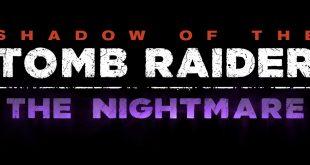 La Pesadilla es el tercer contenido descargable para Shadow of the Tomb Raider