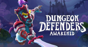 Dungeon Defenders: Awakened anuncia  lanzamiento